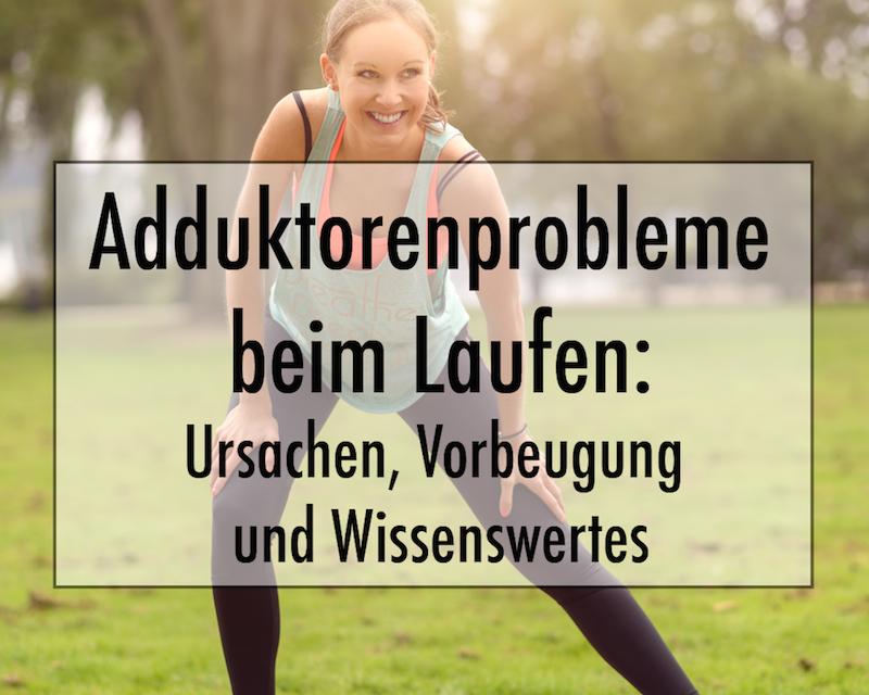Adduktorenprobleme beim Laufen: Ursachen, Vorbeugung und Wissenswertes für jeden Sportler